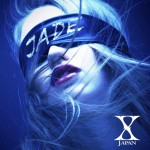 X JAPAN / New Song 'JADE' on iTunes!