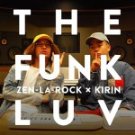 "ZEN-LA-ROCK Launched a Crowd Funding Project for The First Collaboration EP ""the Funkluv"" ..."