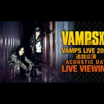 "VAMPS ""Siege-type"" Tour Additional Show -ACOUSTIC DAY- will be Live Broadcasted exclusivel..."