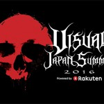 "The Legend of Visual-Kei begins here once again ""VISUAL JAPAN SUMMIT 2016 Powered by ..."